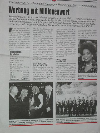 Werbung mit Millionenwert Die Fachgruppe Werbung der Wirtschaftskammer Salzburg schätzt den Werbewert der ''Wetten daß...'' Sendung für das Land Salzburg auf mindestens 2.6 Millionen EUR ein.
