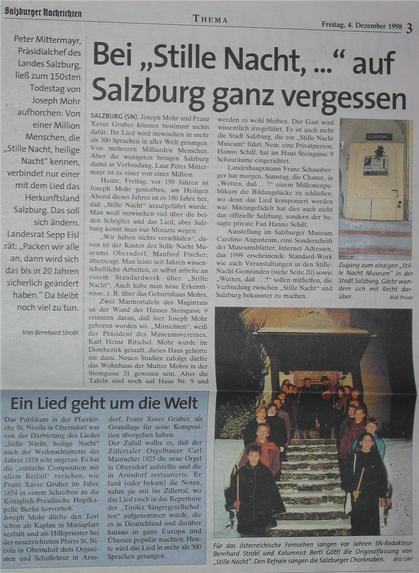 SN: Salzburg praktisch unbekannt Die Salzburger Nachrichten melden: Salzburg ist weltweit praktisch unbekannt als das Ursprungsland des Weihnachtsliedes Stille Nacht Heilige Nacht.